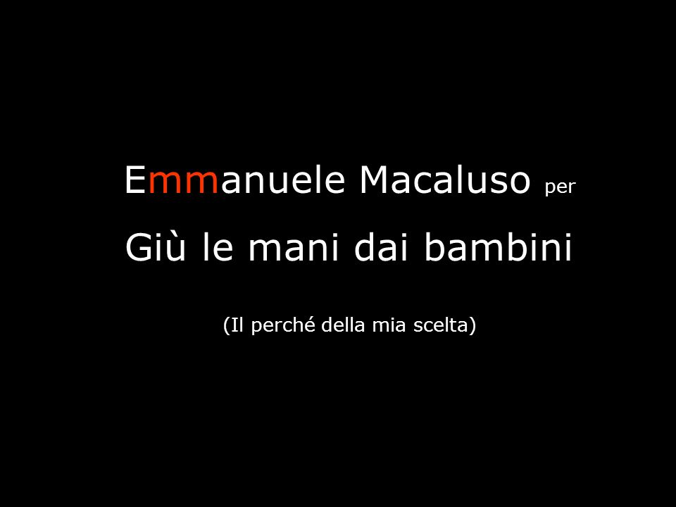 Emmanuele Macaluso per Giù le mani dai bambini