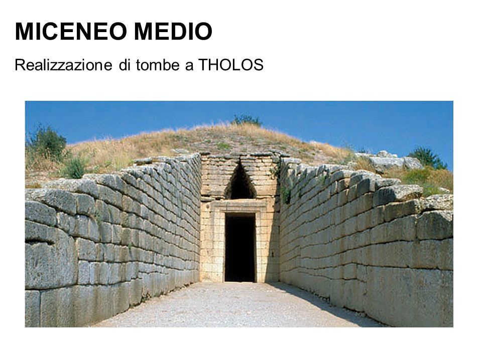 MICENEO MEDIO Realizzazione di tombe a THOLOS