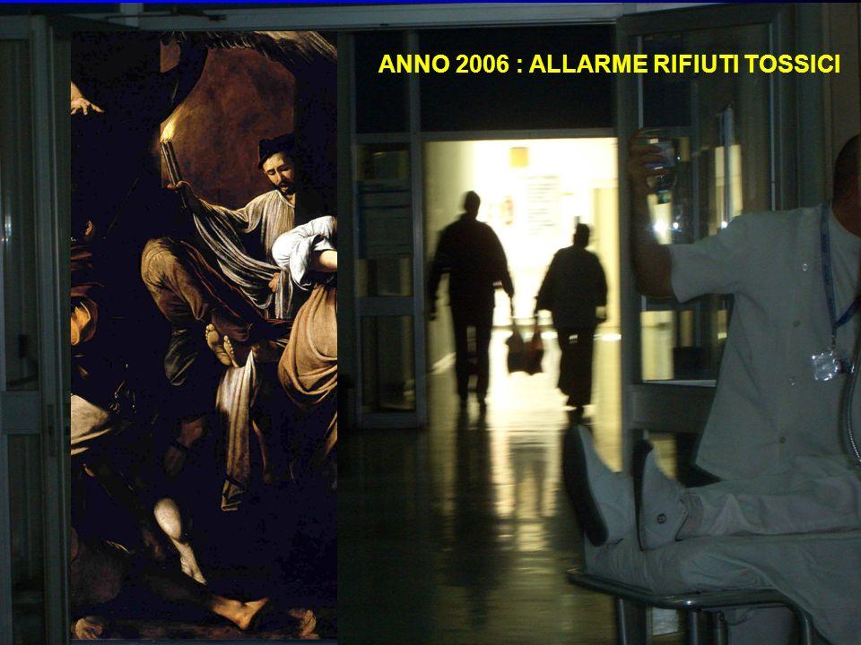 ANNO 2006 : ALLARME RIFIUTI TOSSICI