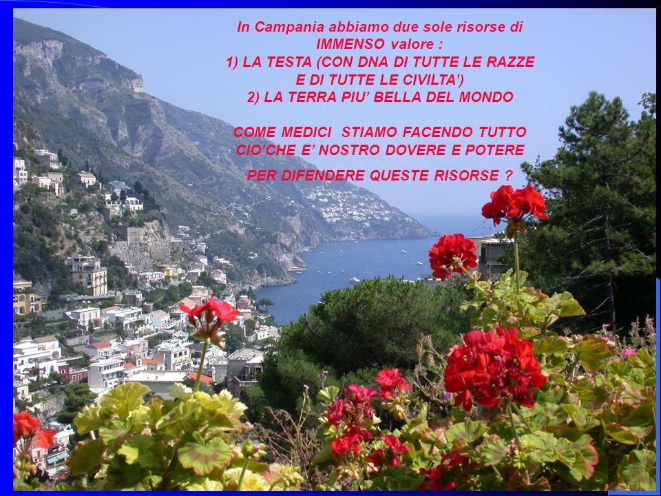 In Campania abbiamo due sole risorse di IMMENSO valore :