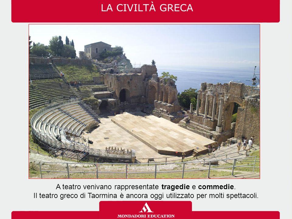 A teatro venivano rappresentate tragedie e commedie.