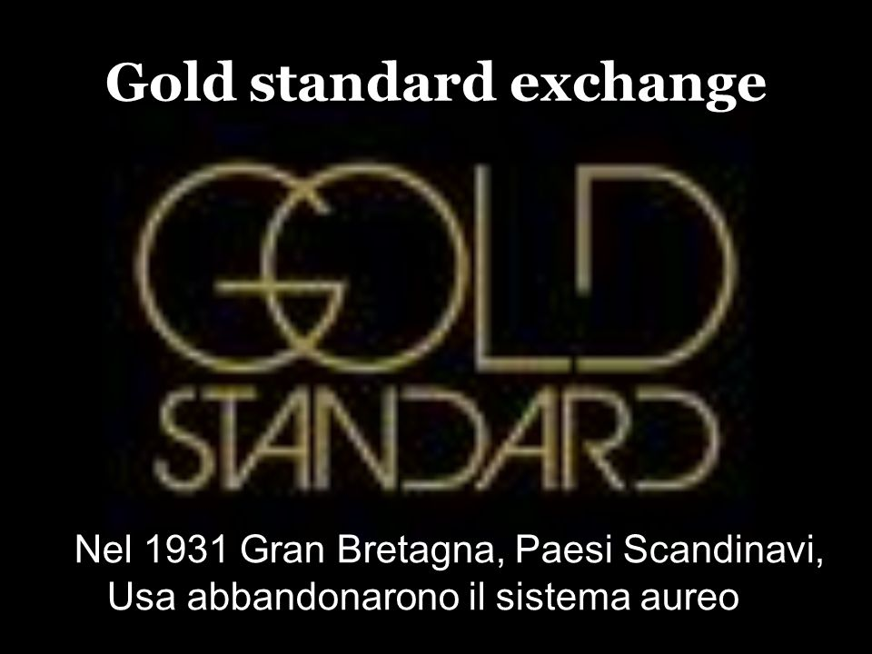 Gold standard exchange