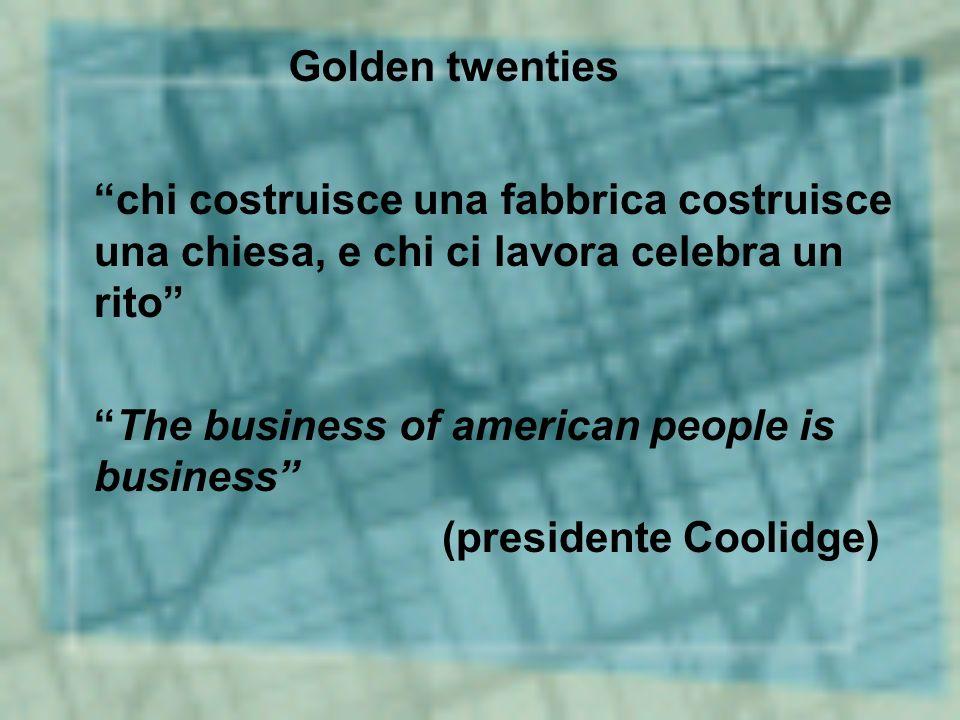 Golden twenties chi costruisce una fabbrica costruisce una chiesa, e chi ci lavora celebra un rito
