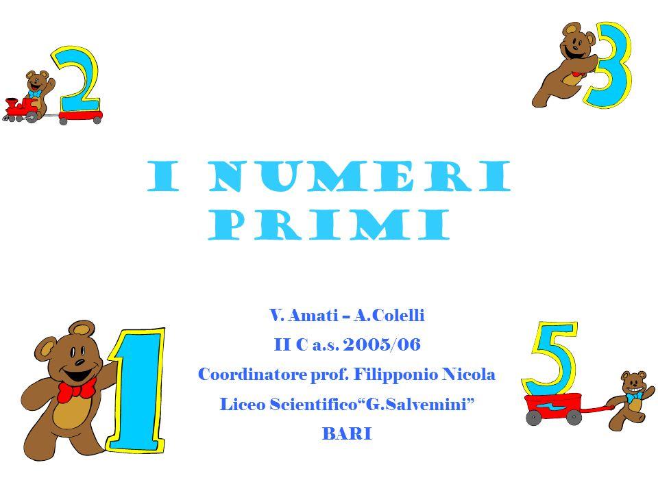 I NUMERI PRIMI V. Amati -- A.Colelli II C a.s. 2005/06