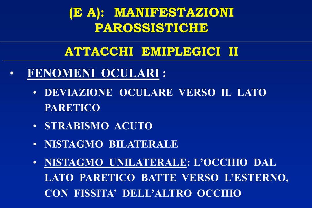 (E A): MANIFESTAZIONI PAROSSISTICHE ATTACCHI EMIPLEGICI II