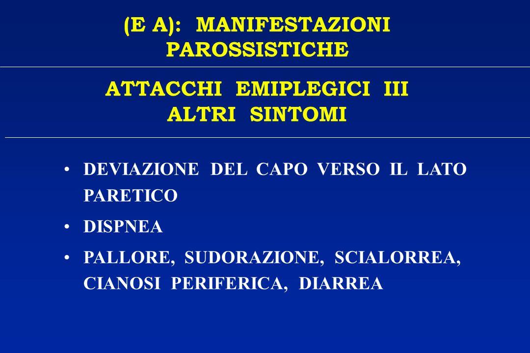 (E A): MANIFESTAZIONI PAROSSISTICHE ATTACCHI EMIPLEGICI III