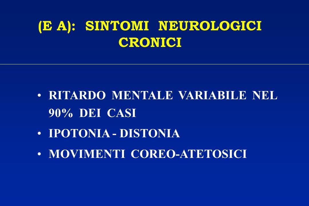 (E A): SINTOMI NEUROLOGICI CRONICI