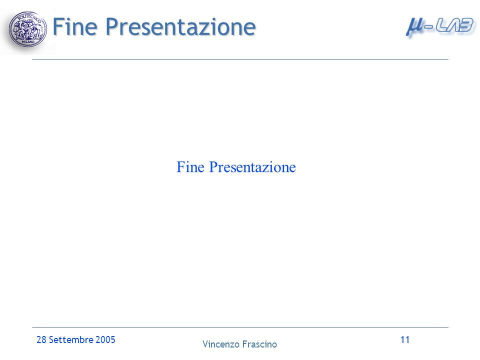 Fine Presentazione Fine Presentazione 28 Settembre 2005