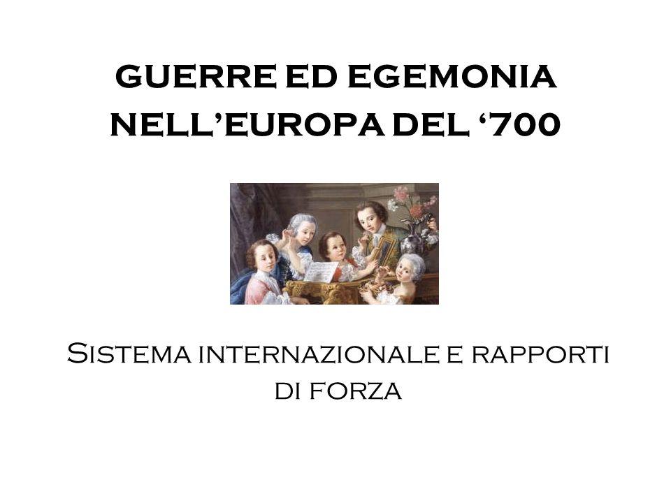 GUERRE ED EGEMONIA NELL'EUROPA DEL '700