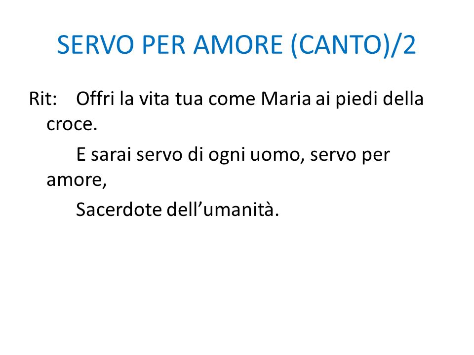 SERVO PER AMORE (CANTO)/2