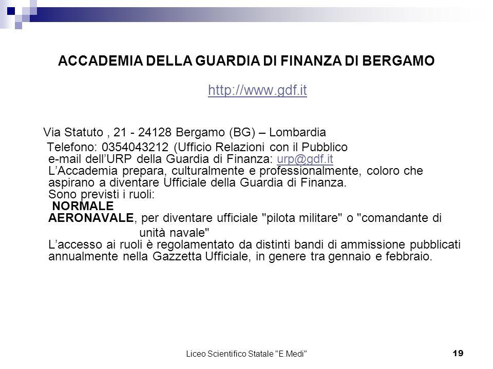 ACCADEMIA DELLA GUARDIA DI FINANZA DI BERGAMO http://www.gdf.it