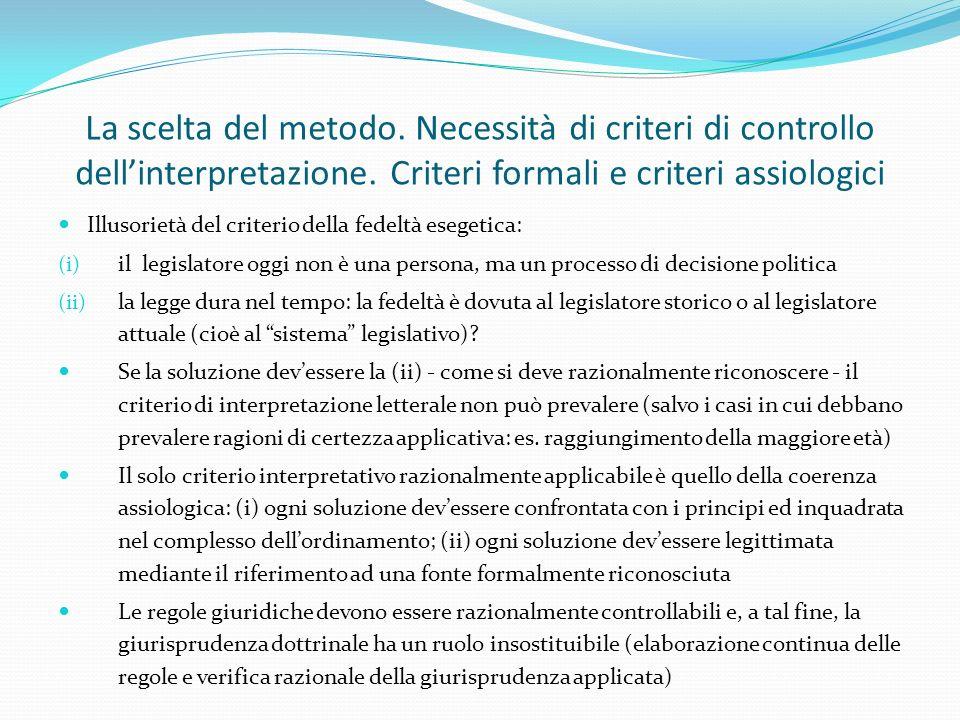 La scelta del metodo. Necessità di criteri di controllo dell'interpretazione. Criteri formali e criteri assiologici
