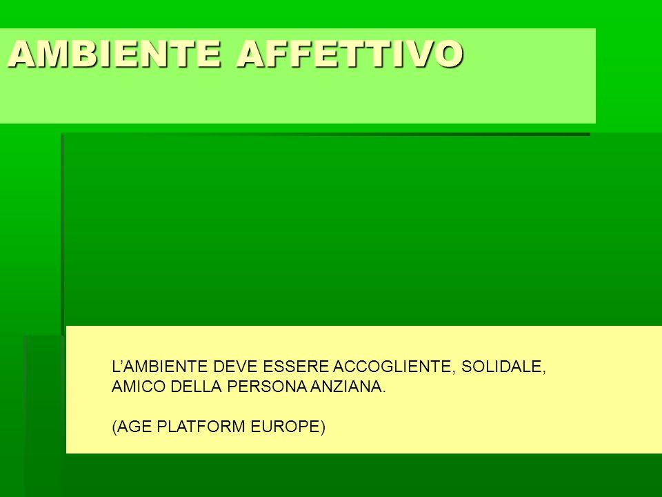 AMBIENTE AFFETTIVO L'AMBIENTE DEVE ESSERE ACCOGLIENTE, SOLIDALE,