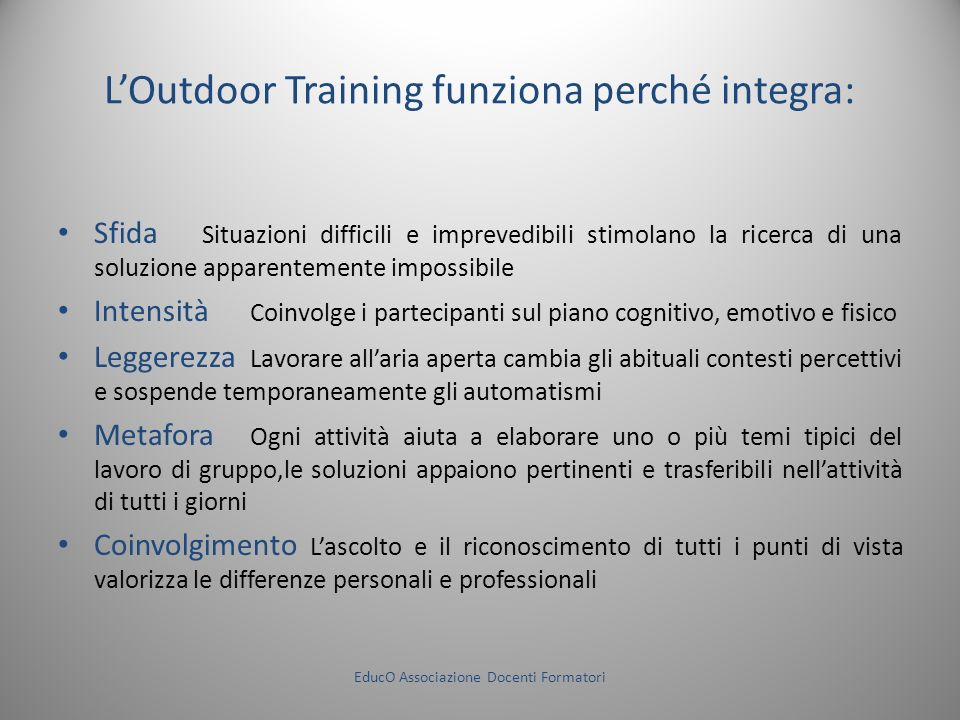 L'Outdoor Training funziona perché integra: