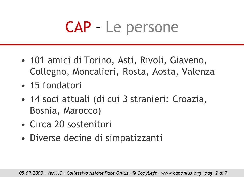 CAP – Le persone 101 amici di Torino, Asti, Rivoli, Giaveno, Collegno, Moncalieri, Rosta, Aosta, Valenza.