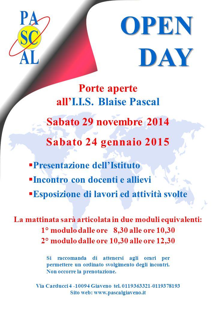 OPEN DAY Porte aperte all'I.I.S. Blaise Pascal Sabato 29 novembre 2014