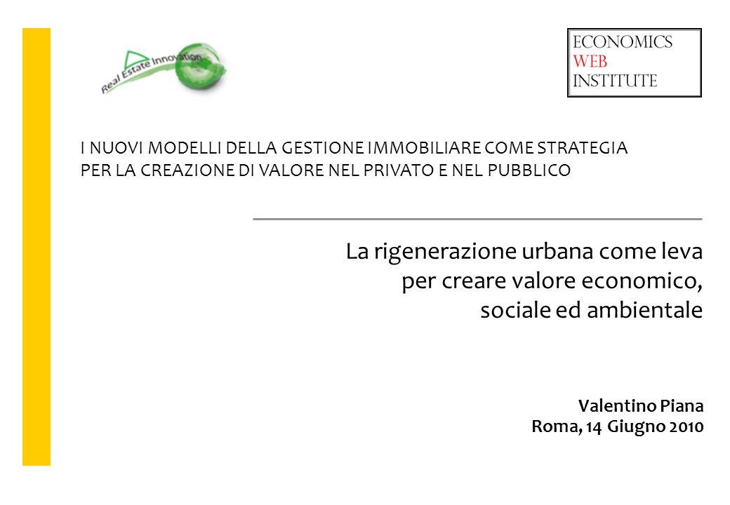 La rigenerazione urbana come leva per creare valore economico,