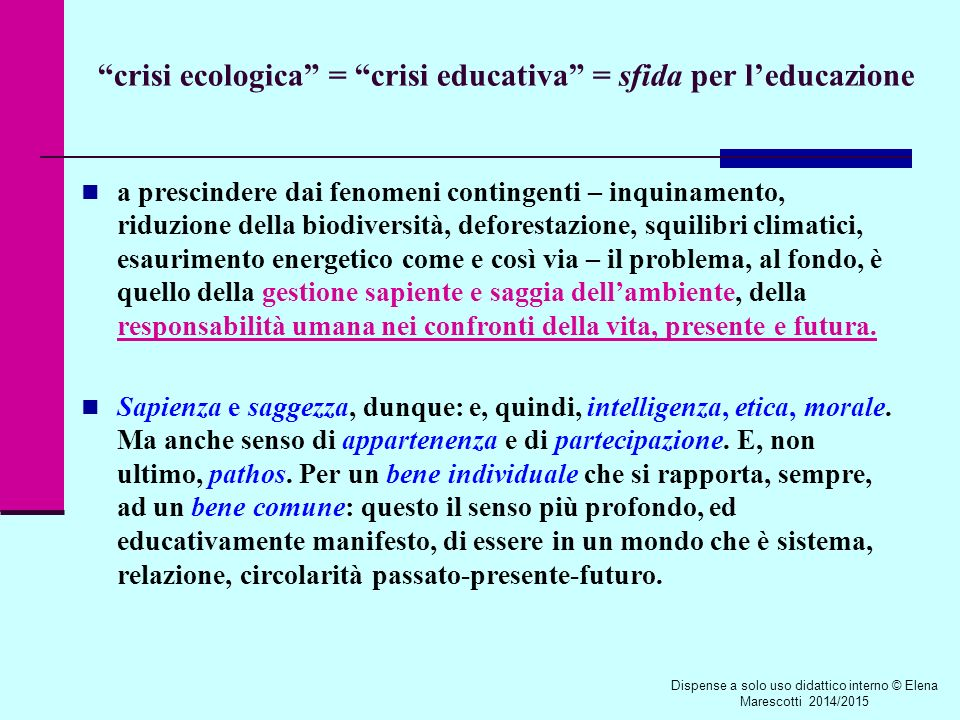 crisi ecologica = crisi educativa = sfida per l'educazione