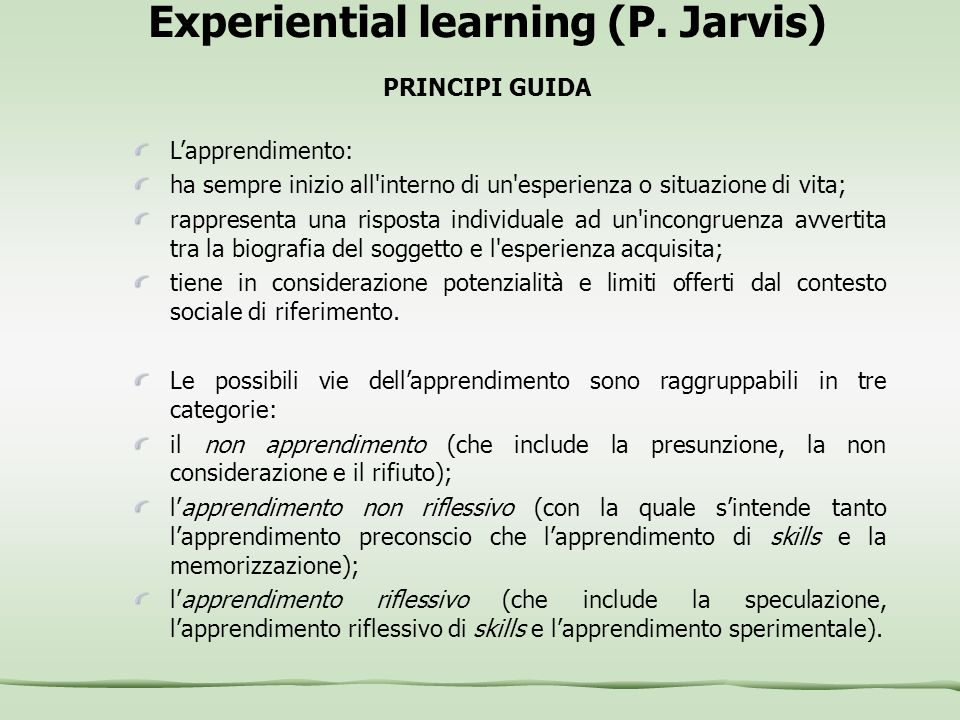 Experiential learning (P. Jarvis) PRINCIPI GUIDA