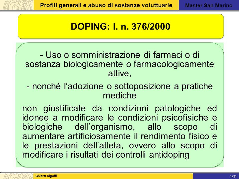 - nonché l'adozione o sottoposizione a pratiche mediche