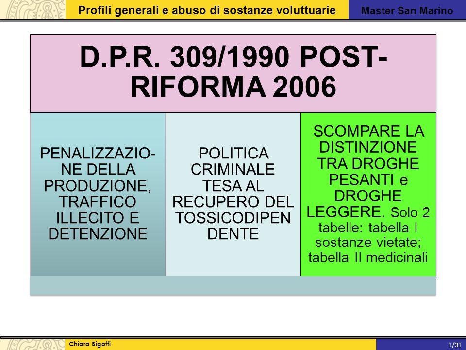 D.P.R. 309/1990 POST-RIFORMA 2006 PENALIZZAZIO-NE DELLA PRODUZIONE, TRAFFICO ILLECITO E DETENZIONE.