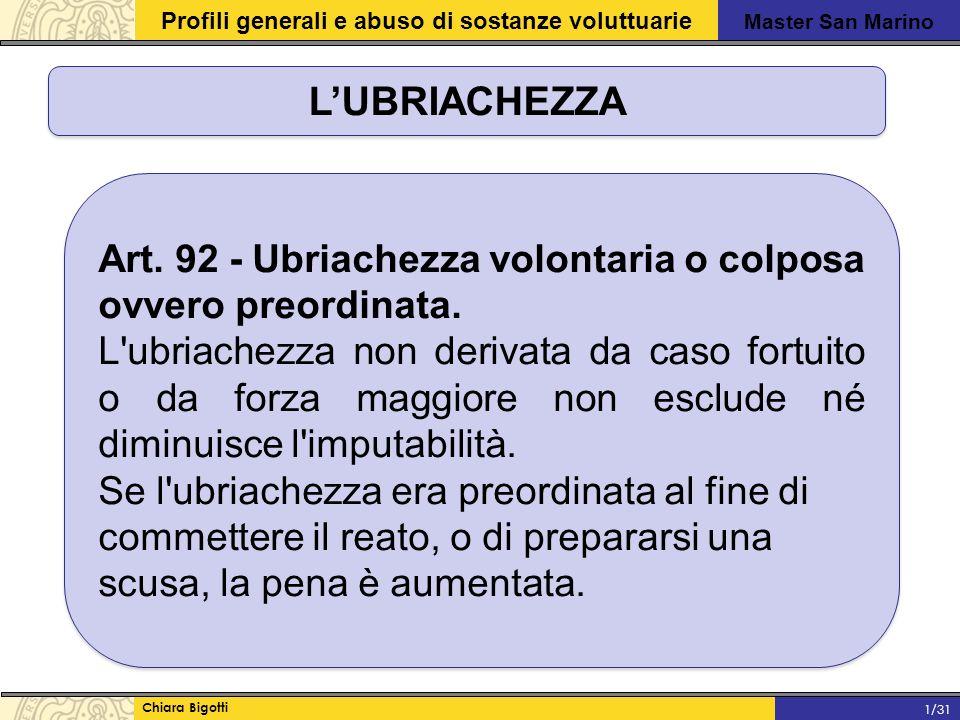 L'UBRIACHEZZA Art. 92 - Ubriachezza volontaria o colposa ovvero preordinata.