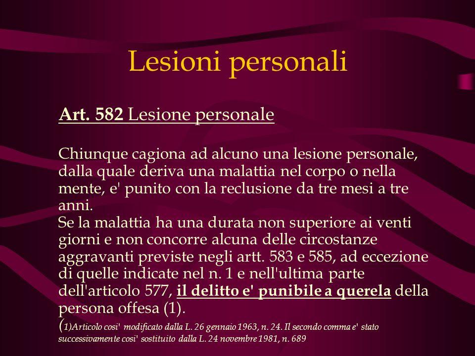 Lesioni personali Art. 582 Lesione personale.