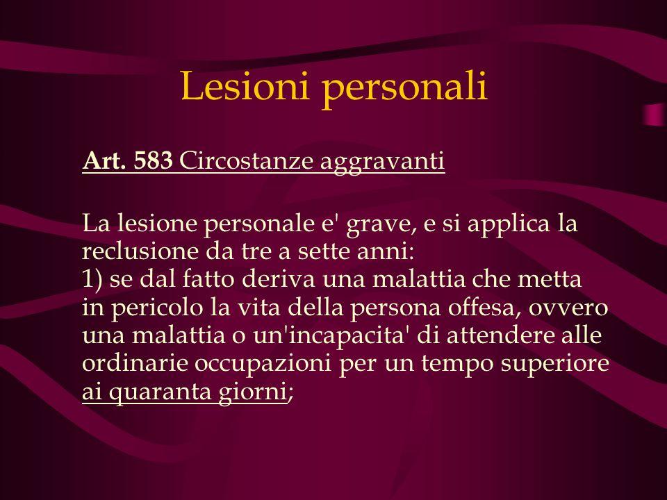 Lesioni personali Art. 583 Circostanze aggravanti
