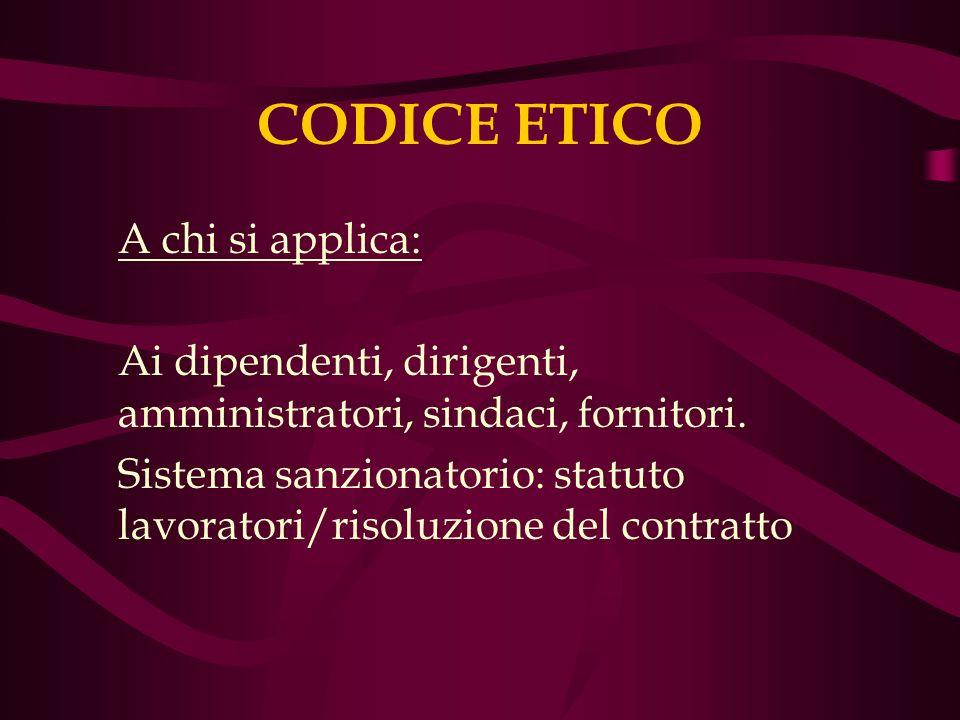 CODICE ETICO A chi si applica: