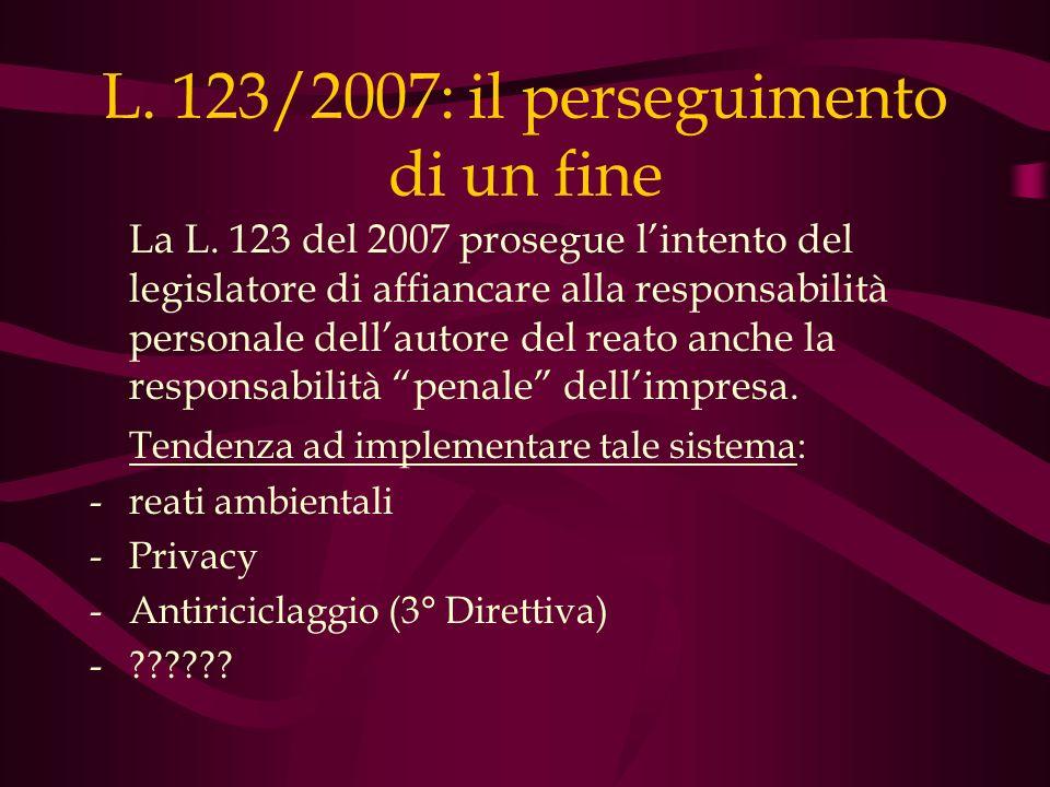 L. 123/2007: il perseguimento di un fine
