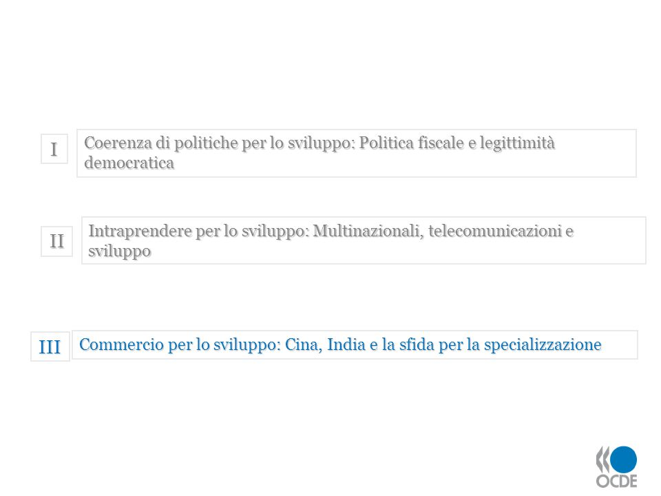 I Coerenza di politiche per lo sviluppo: Politica fiscale e legittimità democratica. II.