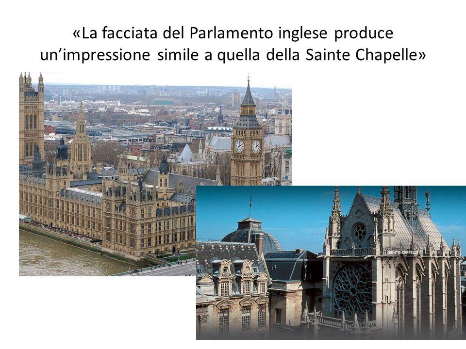«La facciata del Parlamento inglese produce un'impressione simile a quella della Sainte Chapelle»