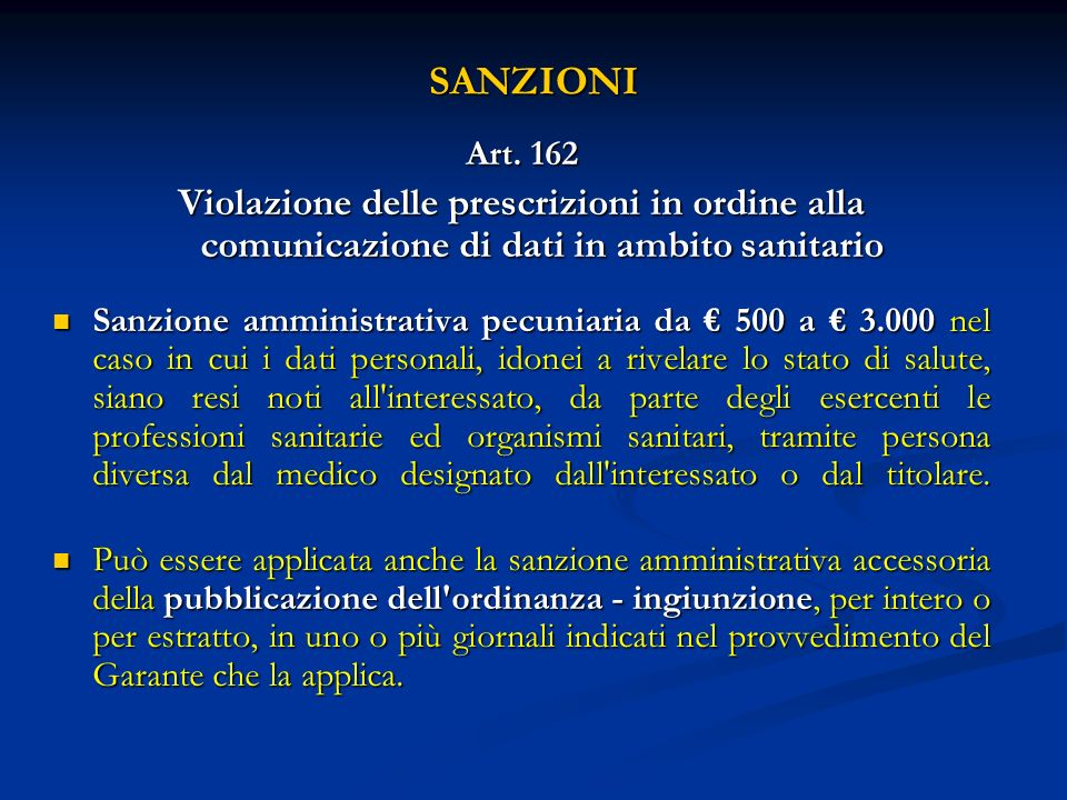 SANZIONI Art. 162. Violazione delle prescrizioni in ordine alla comunicazione di dati in ambito sanitario.