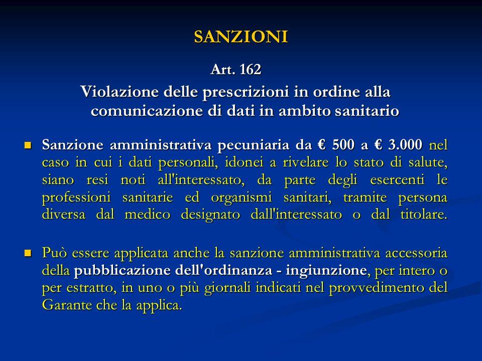 SANZIONIArt. 162. Violazione delle prescrizioni in ordine alla comunicazione di dati in ambito sanitario.
