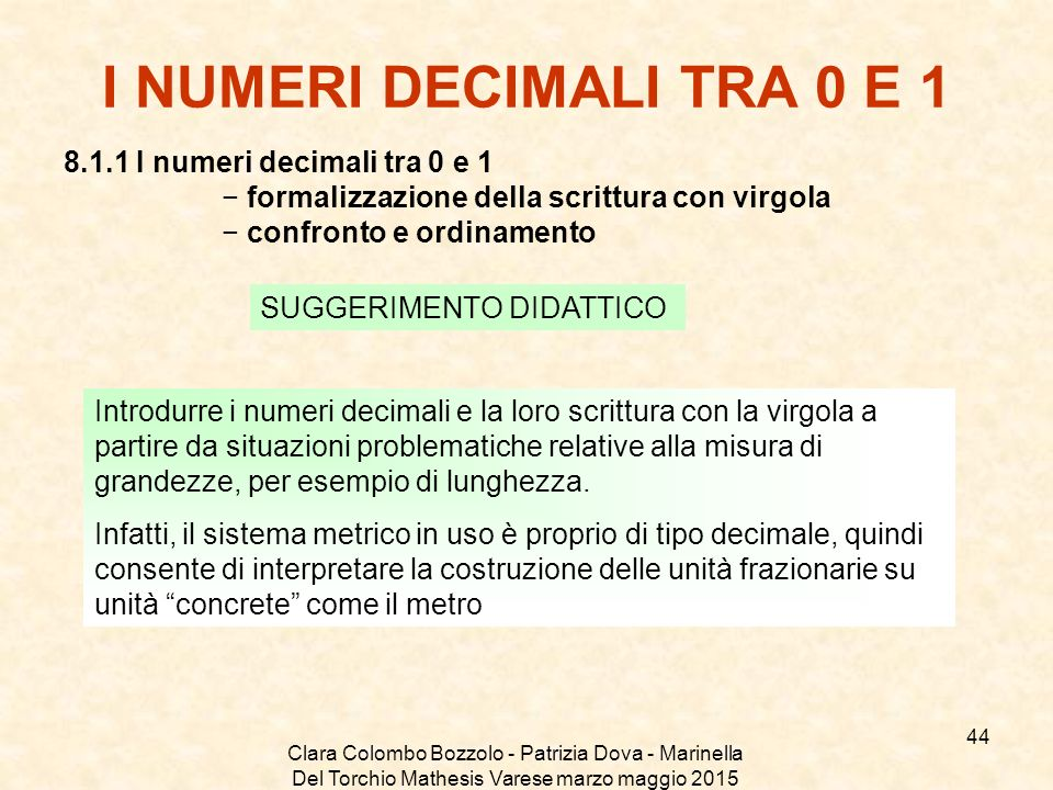 I NUMERI DECIMALI TRA 0 E 1 8.1.1 I numeri decimali tra 0 e 1