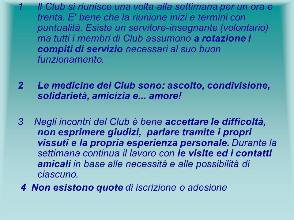 1. Il Club si riunisce una volta alla settimana per un ora e trenta