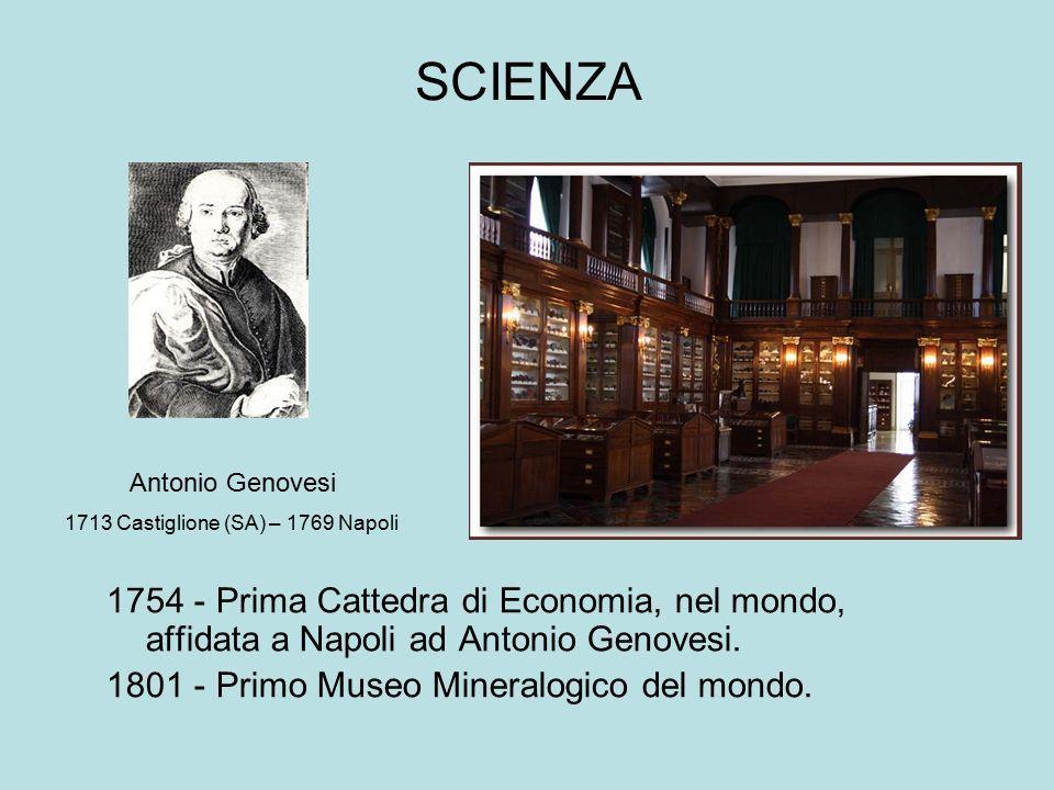 SCIENZA Antonio Genovesi. 1713 Castiglione (SA) – 1769 Napoli. 1754 - Prima Cattedra di Economia, nel mondo, affidata a Napoli ad Antonio Genovesi.