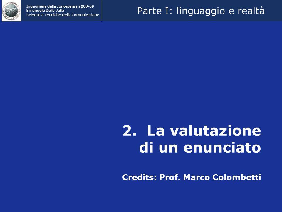2. La valutazione di un enunciato Credits: Prof. Marco Colombetti
