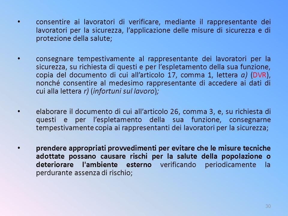 consentire ai lavoratori di verificare, mediante il rappresentante dei lavoratori per la sicurezza, l'applicazione delle misure di sicurezza e di protezione della salute;