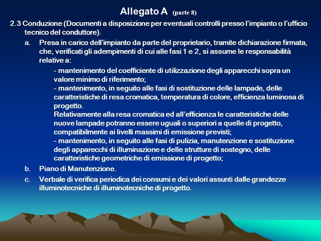 Allegato A (parte 8)2.3 Conduzione (Documenti a disposizione per eventuali controlli presso l'impianto o l'ufficio tecnico del conduttore).