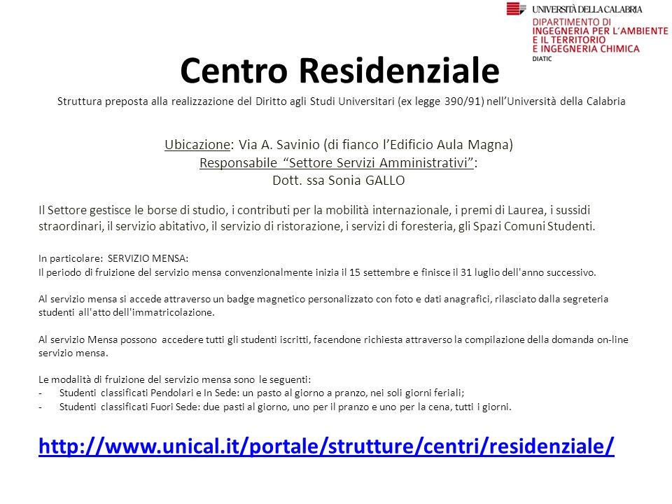 Centro Residenziale Struttura preposta alla realizzazione del Diritto agli Studi Universitari (ex legge 390/91) nell'Università della Calabria.