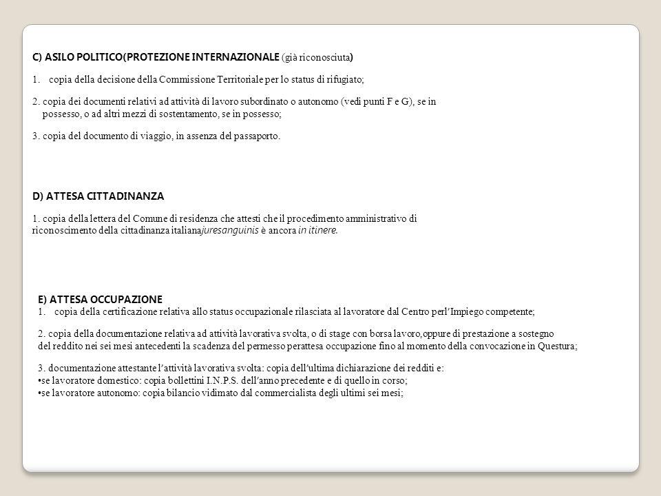 C) ASILO POLITICO(PROTEZIONE INTERNAZIONALE (già riconosciuta)