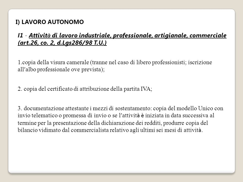 I) LAVORO AUTONOMO I1 - Attività di lavoro industriale, professionale, artigianale, commerciale (art.26, co. 2, d.Lgs286/98 T.U.)