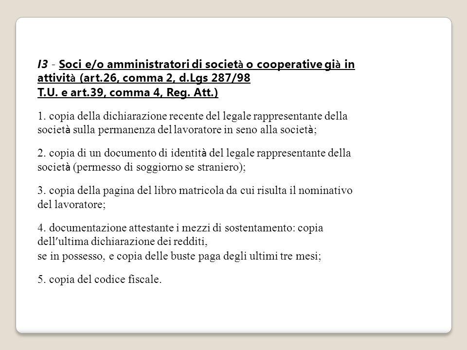 I3 - Soci e/o amministratori di società o cooperative già in attività (art.26, comma 2, d.Lgs 287/98