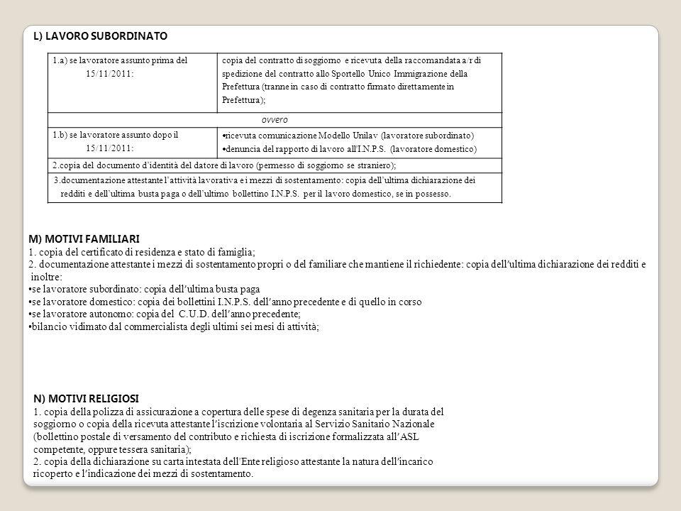 1. copia del certificato di residenza e stato di famiglia;