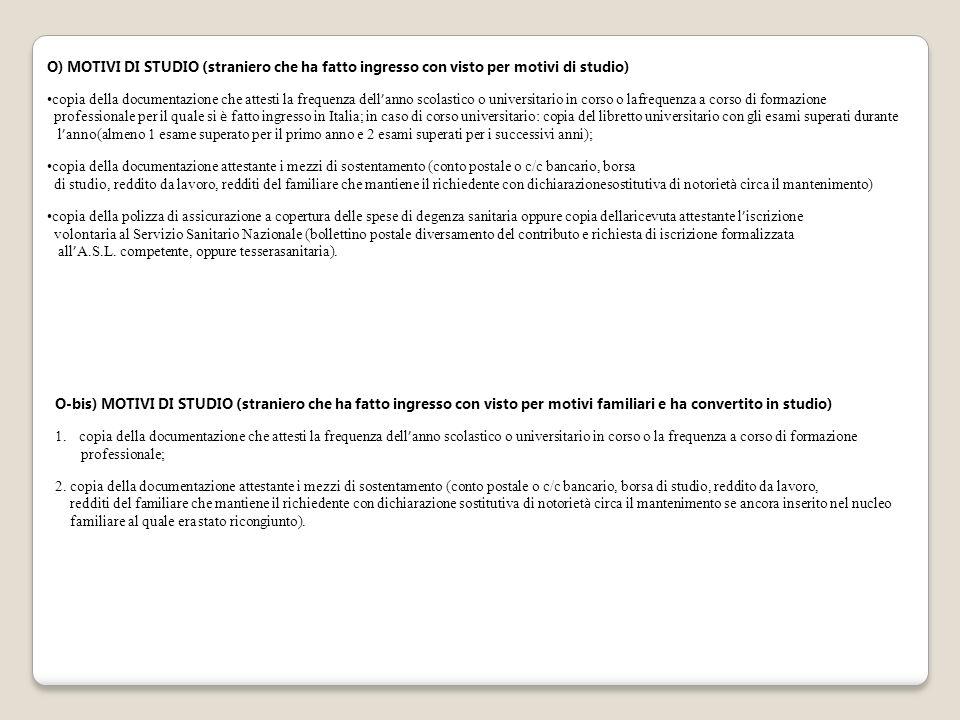 O) MOTIVI DI STUDIO (straniero che ha fatto ingresso con visto per motivi di studio)