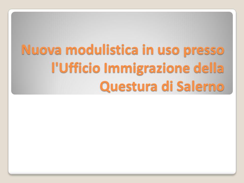 Nuova modulistica in uso presso l Ufficio Immigrazione della Questura di Salerno