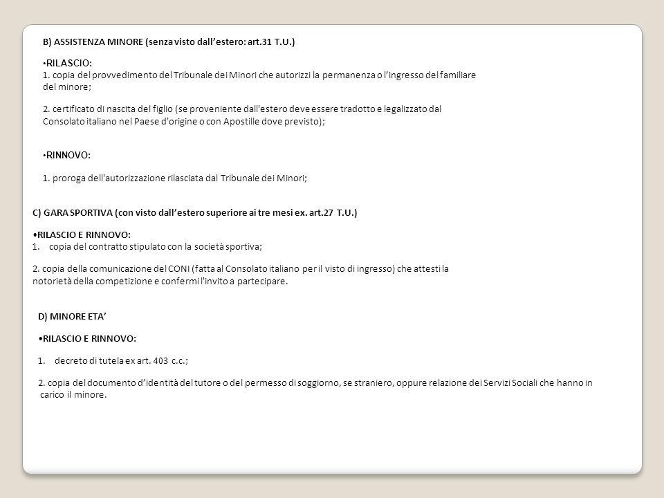 B) ASSISTENZA MINORE (senza visto dall'estero: art.31 T.U.)