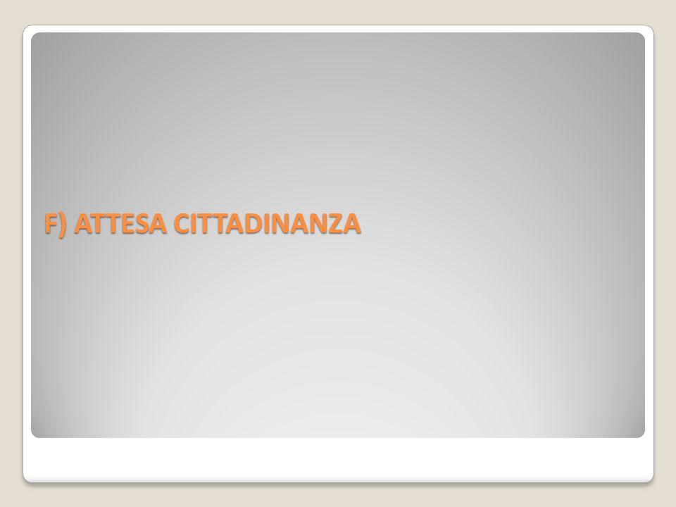 F) ATTESA CITTADINANZA