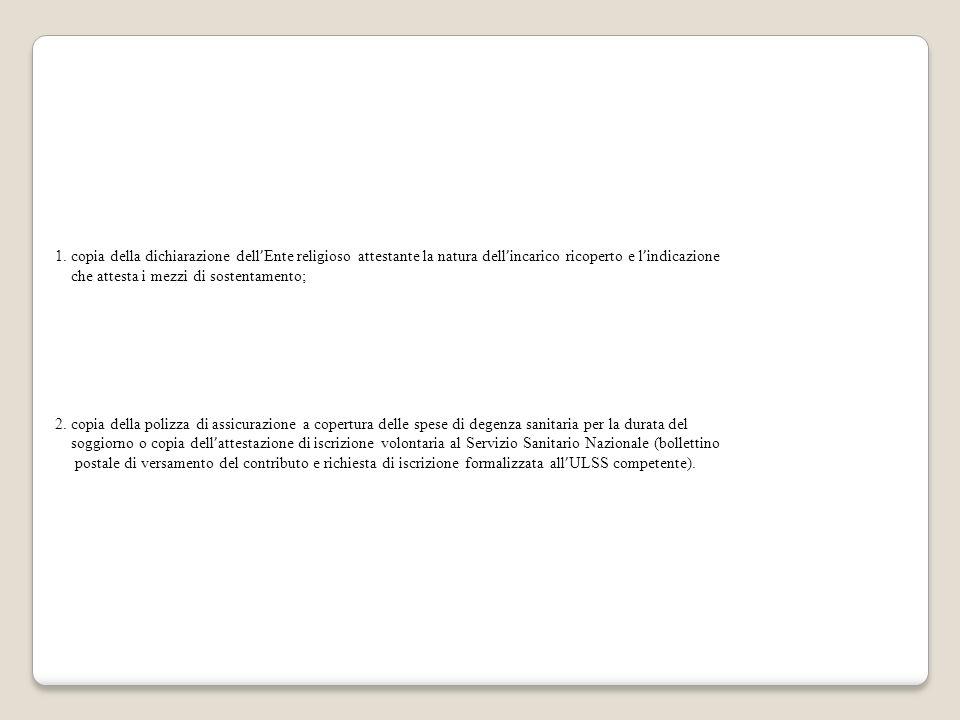 1. copia della dichiarazione dell'Ente religioso attestante la natura dell'incarico ricoperto e l'indicazione